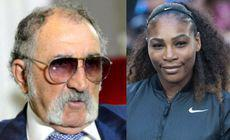 Ion Tiriac despre amenda primita de Serena: