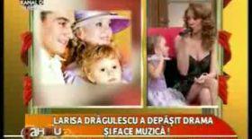 Drama Larisei Drăgulescu!