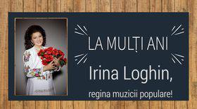 La mulți ani, Irina Loghin!