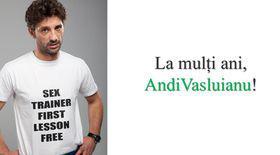 La mulți ani, Andi Vasluianu!