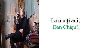 La mulți ani, Dan Chișu!