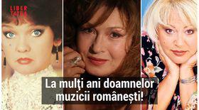 La mulți ani doamnelor muzicii românești!
