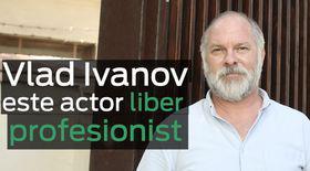Actorul Vlad Ivanov e liber profesionist de nouă ani