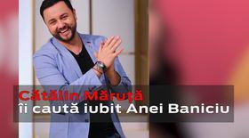 VIDEO EXCLUSIV/ Cătălin Măruță i-a găsit iubit Anei Baniciu. Este actor, iar tatăl său este un potent om de afaceri