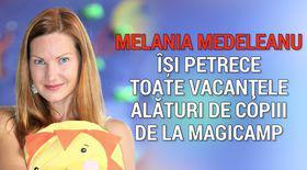 VIDEO EXCLUSIV/ Melania Medeleanu își face vacanțele la MagiCamp, alături de copiii bolnavi cancer