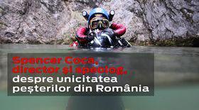 Spencer Coca vorbește despre frumusețea peșterilor din România