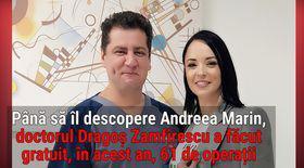 Medicul Andreei Marin salvează vieți. Dragoș Zamfirescu a făcut 61 de operații gratuite în ultimul an!