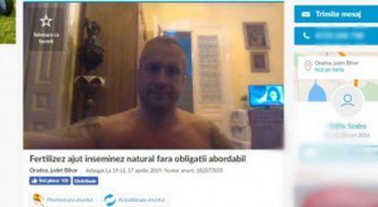"""Un bărbat din Oradea a postat o ofertă extrem de ciudată pe un site de anunțuri. """"Sunt potent, fertil și te fac mamă"""". Doritoarele trebuie însă să îndeplinească obligatoriu câteva condiții esențiale"""