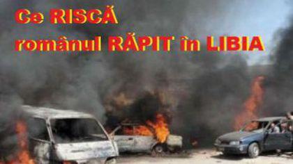 CULISELE unei AFACERI COMPLICATE. Românul RĂPIT în Libia, prins în MIJLOCUL unui RĂZBOI INTERNAȚIONAL al PETROLULUI.